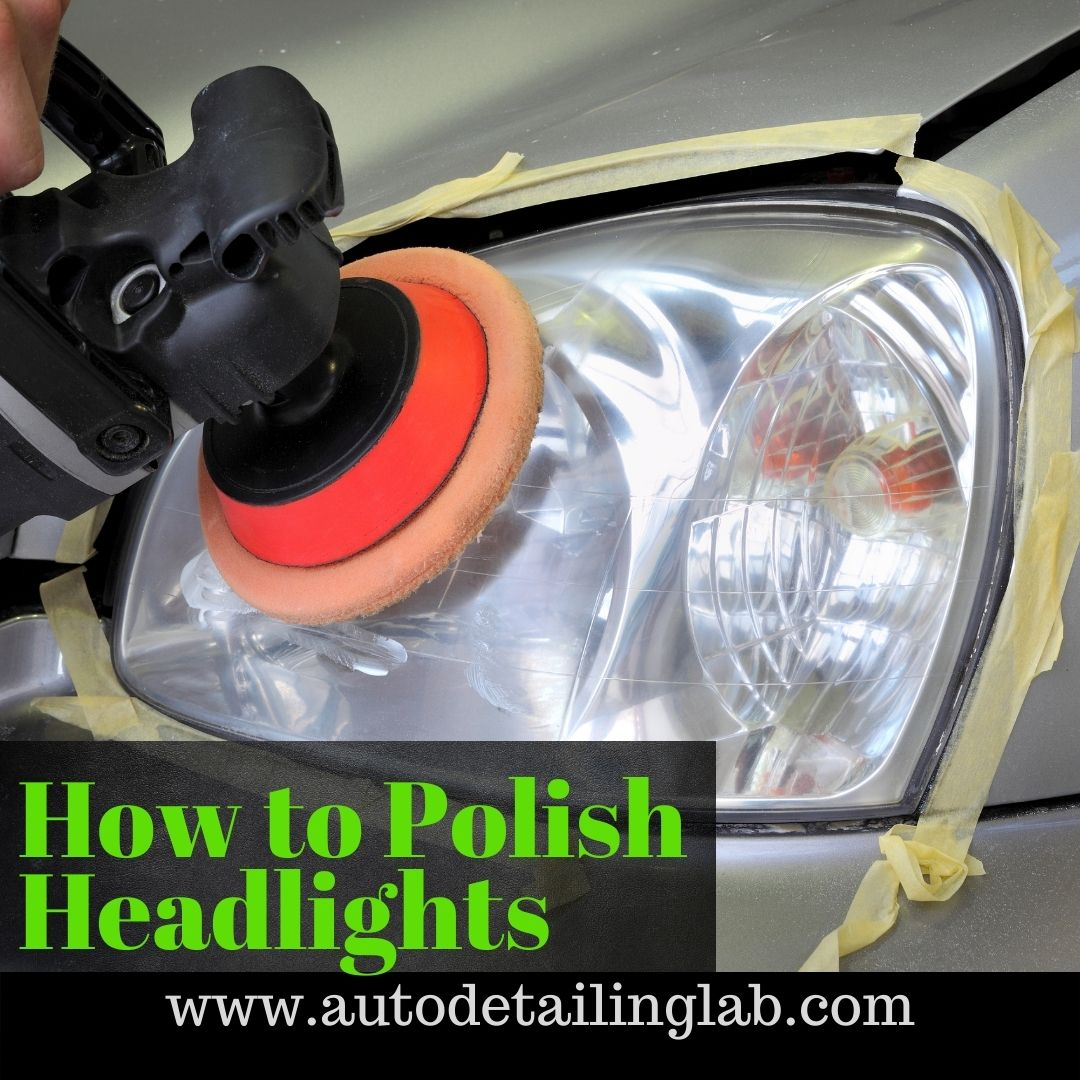 7 Steps to Polish Headlights