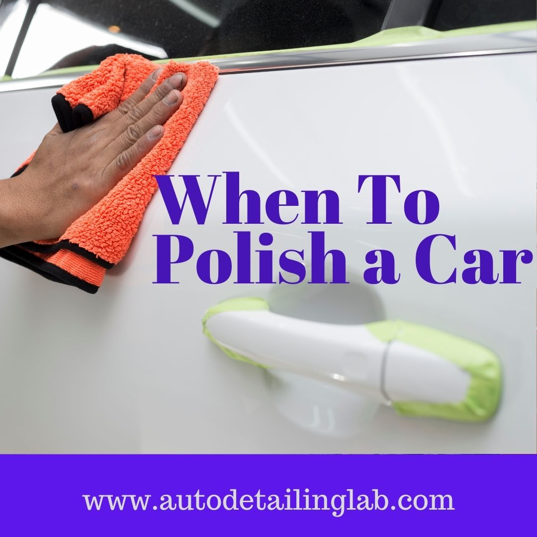When to Polish a Car